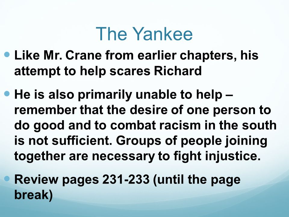 The Yankee Like Mr. Crane from earlier chapters, his attempt to help scares Richard.