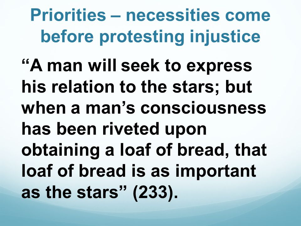 Priorities – necessities come before protesting injustice