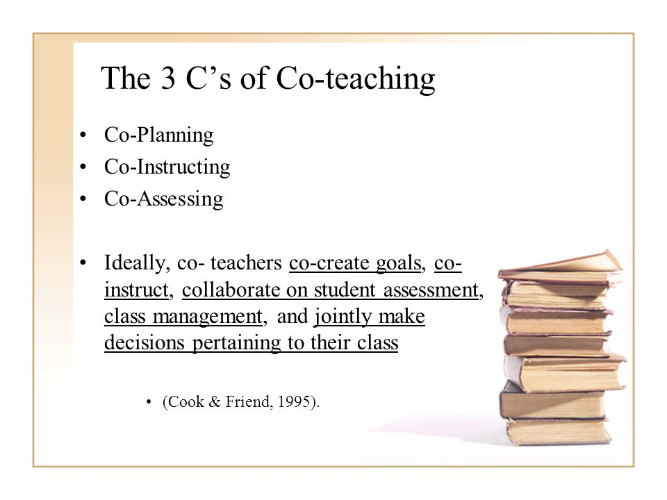 The 3 C's of Co-teaching Co-Planning Co-Instructing Co-Assessing