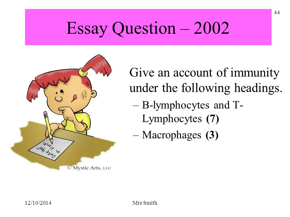 Essay Question – 2002 Give an account of immunity under the following headings. B-lymphocytes and T-Lymphocytes (7)