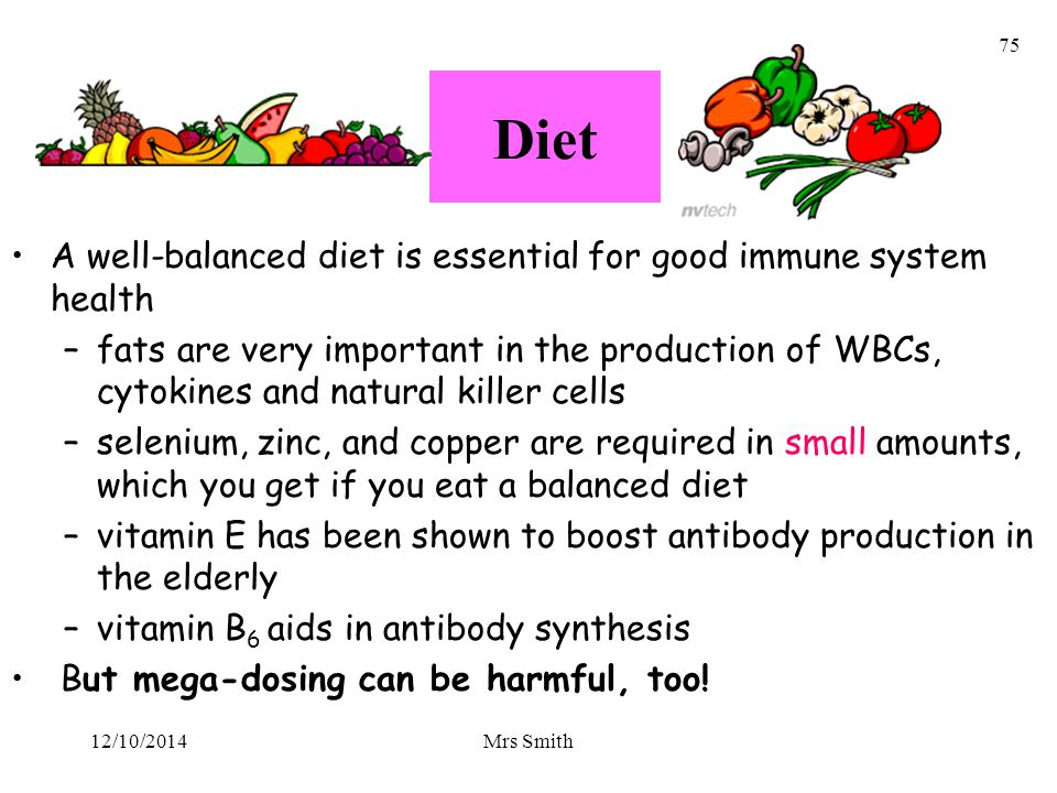 Diet A well-balanced diet is essential for good immune system health