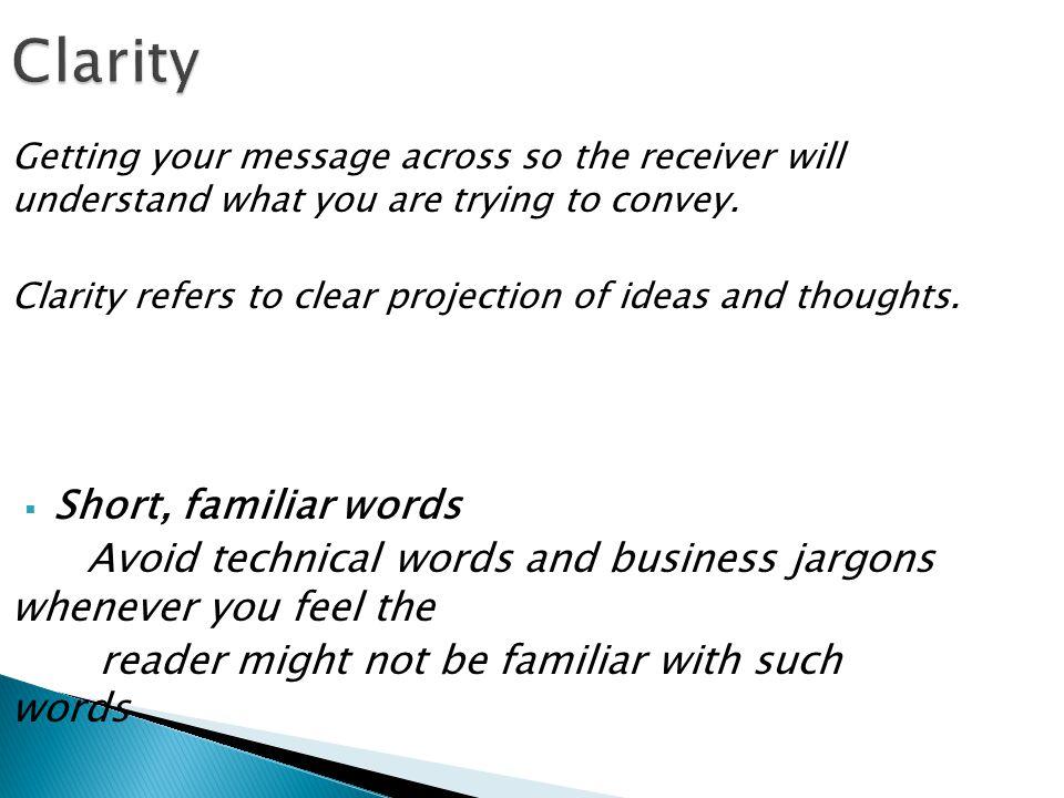 Clarity Short, familiar words