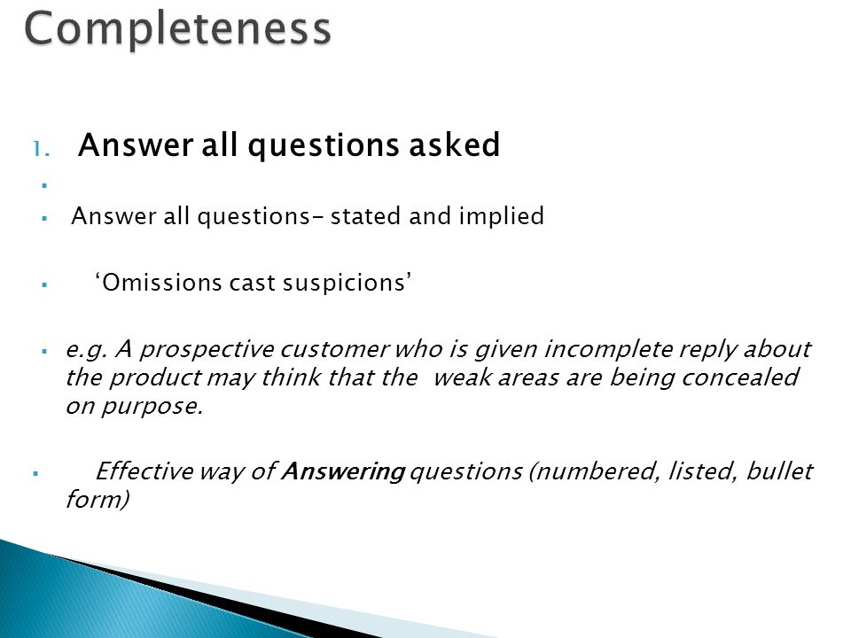 Completeness Answer all questions asked