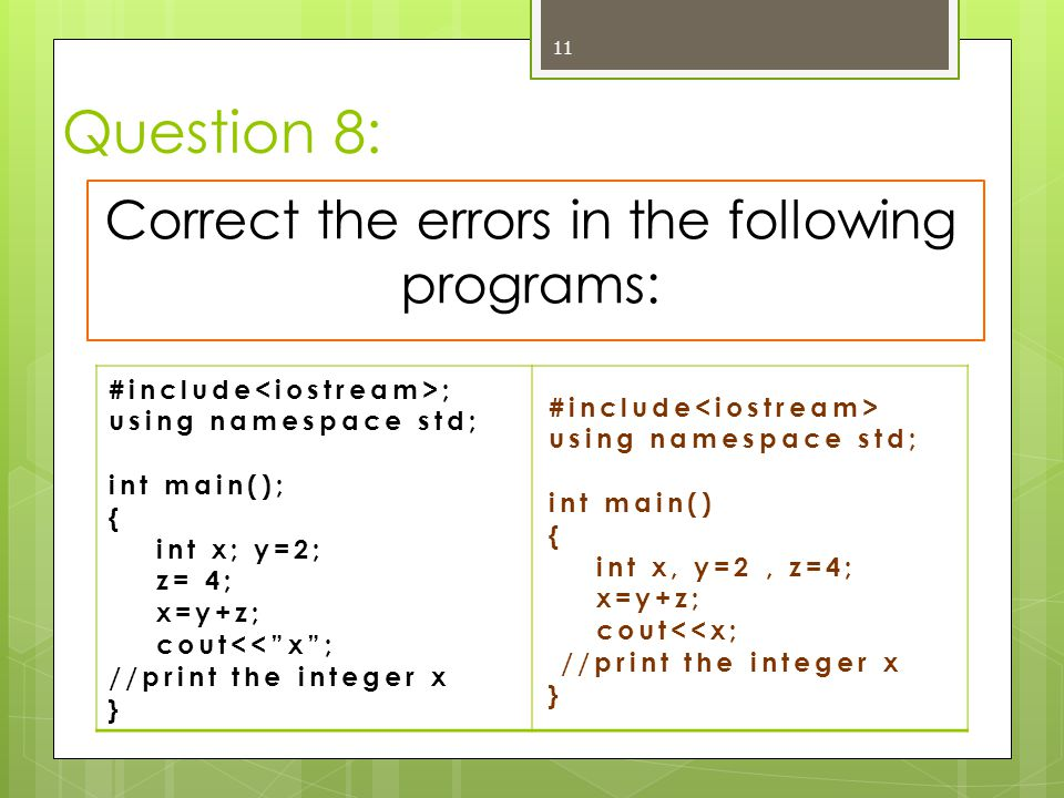 Correct the errors in the following programs: