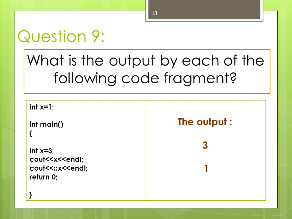 What is the output by each of the following code fragment