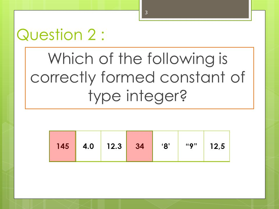 Which of the following is correctly formed constant of type integer