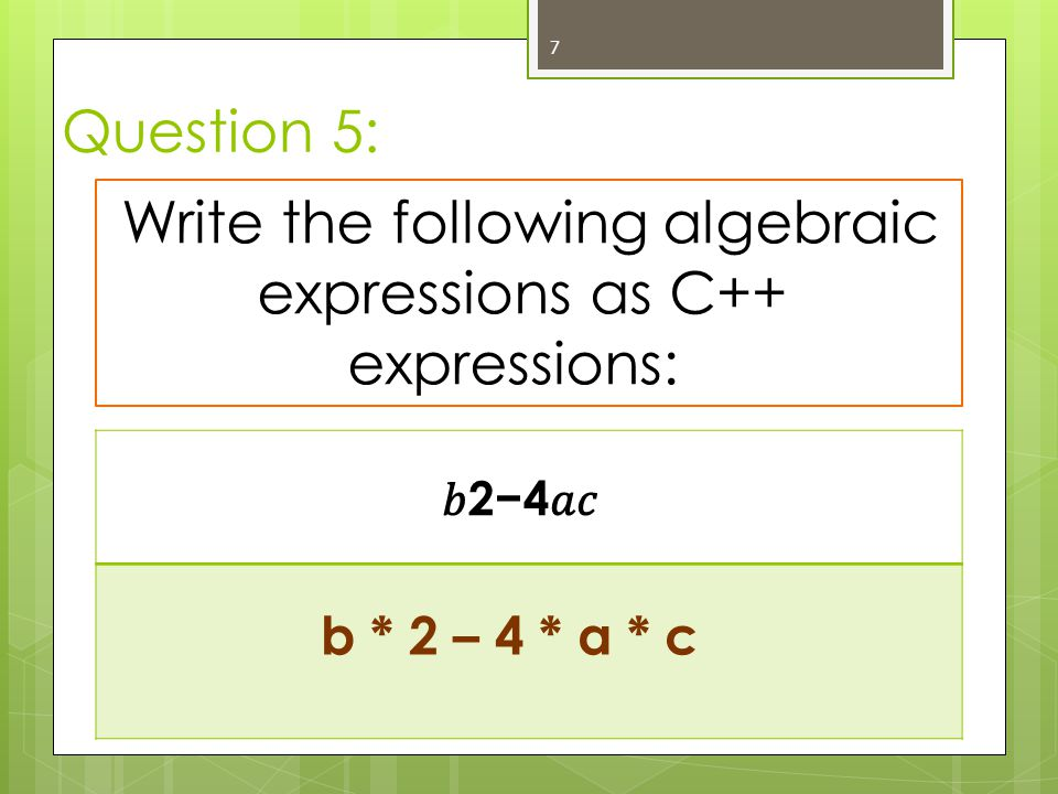 Write the following algebraic expressions as C++ expressions: