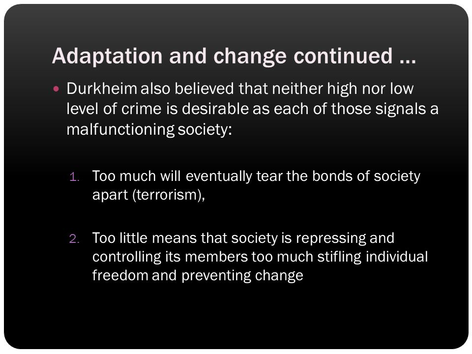 Adaptation and change continued ...