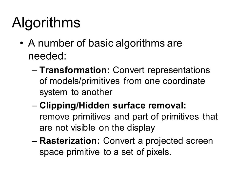 Algorithms A number of basic algorithms are needed: