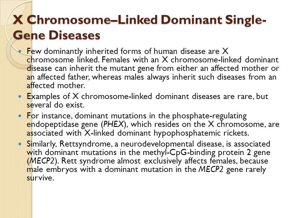X Chromosome–Linked Dominant Single-Gene Diseases