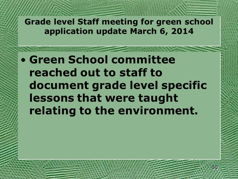 Grade level Staff meeting for green school application update March 6, 2014