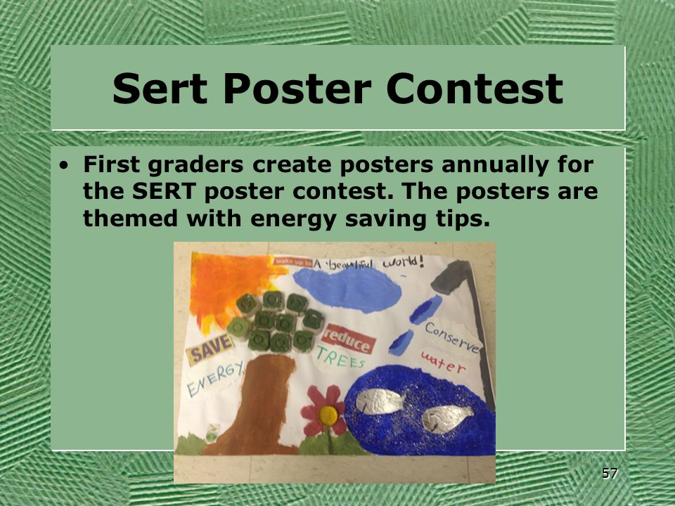 Sert Poster Contest First graders create posters annually for the SERT poster contest.