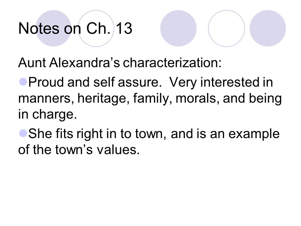 Notes on Ch. 13 Aunt Alexandra's characterization: