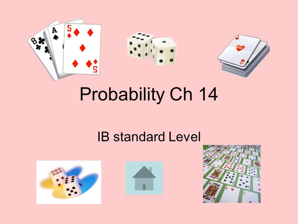 Probability Ch 14 IB standard Level