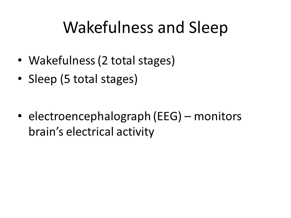 Wakefulness and Sleep Wakefulness (2 total stages)