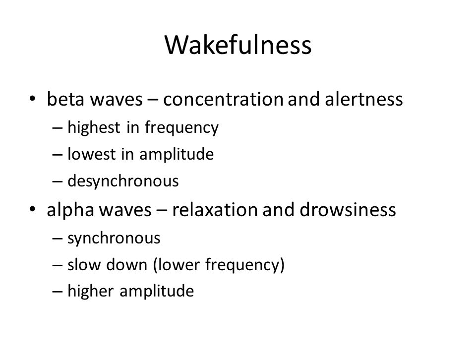 Wakefulness beta waves – concentration and alertness