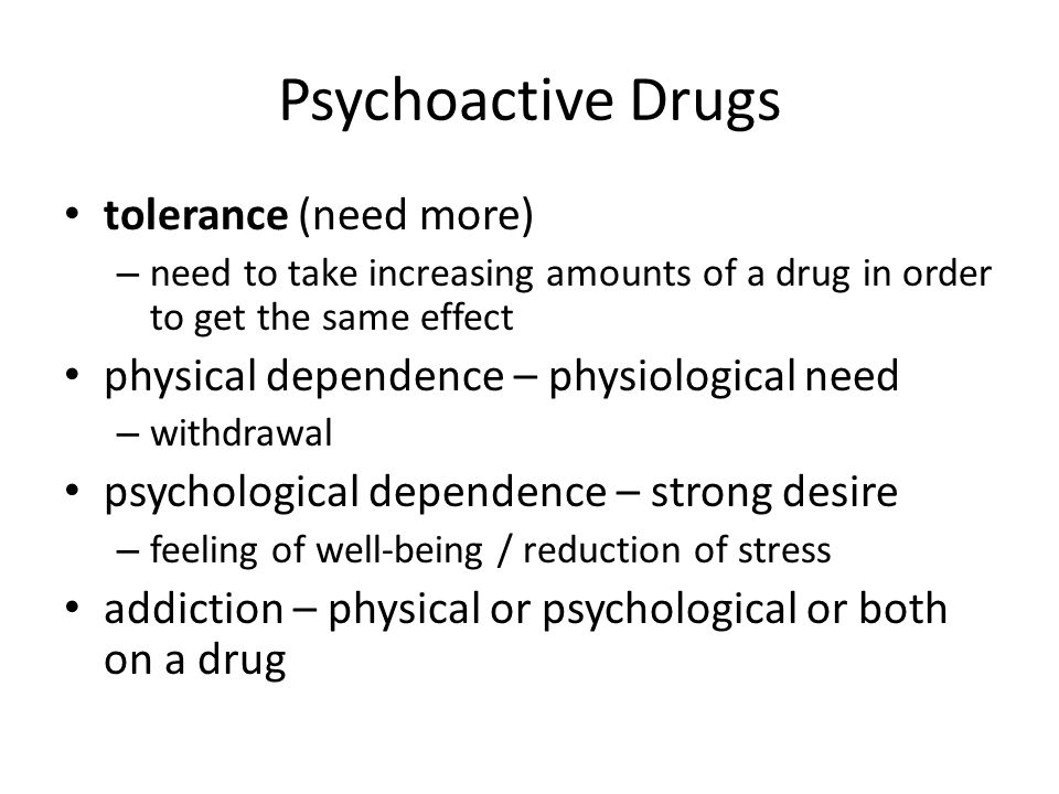 Psychoactive Drugs tolerance (need more)