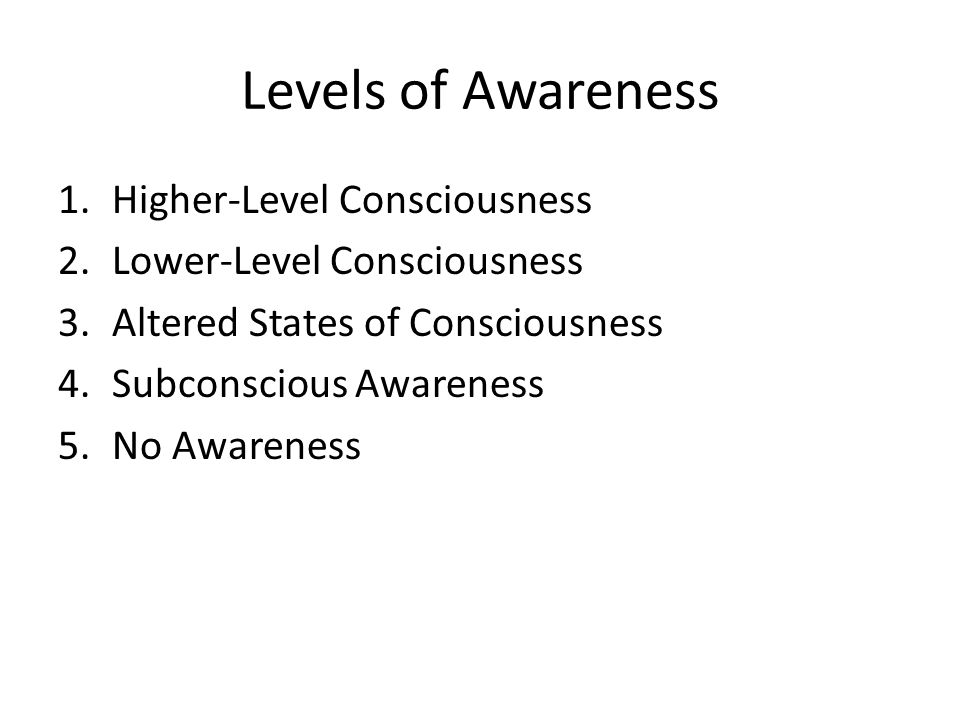 Levels of Awareness Higher-Level Consciousness