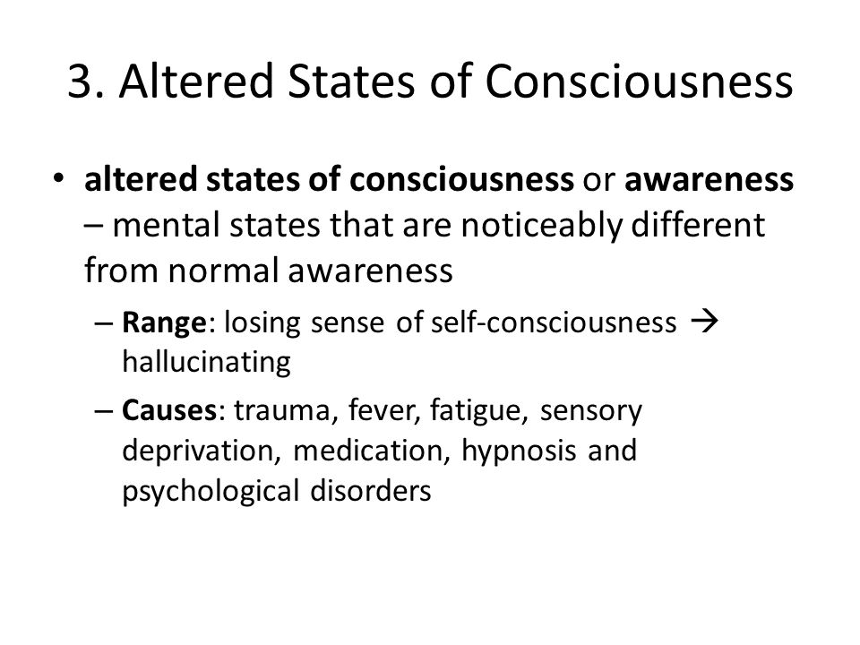 3. Altered States of Consciousness