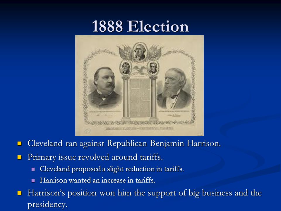 1888 Election Cleveland ran against Republican Benjamin Harrison.