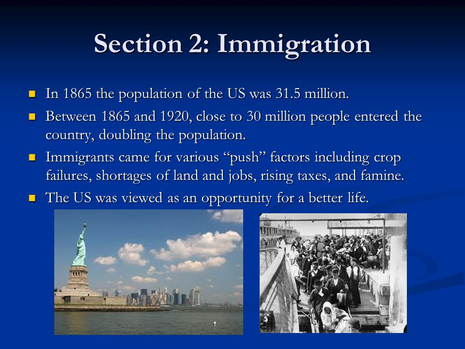 Section 2: Immigration In 1865 the population of the US was 31.5 million.