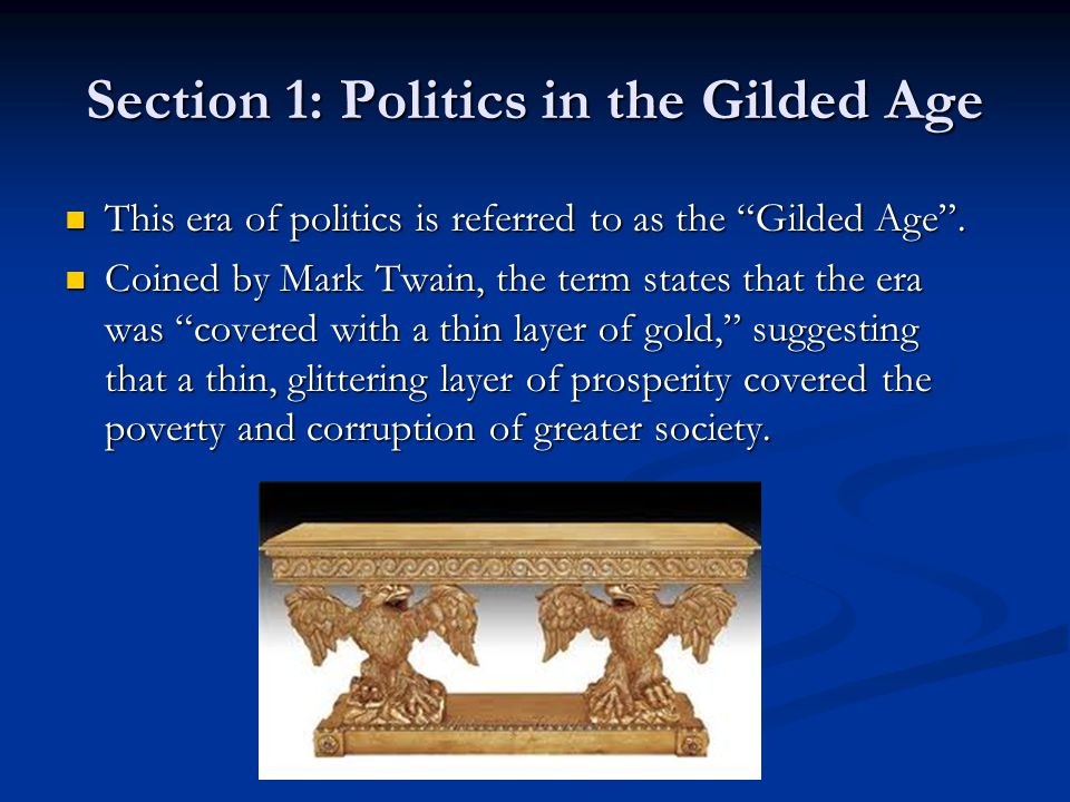 Section 1: Politics in the Gilded Age