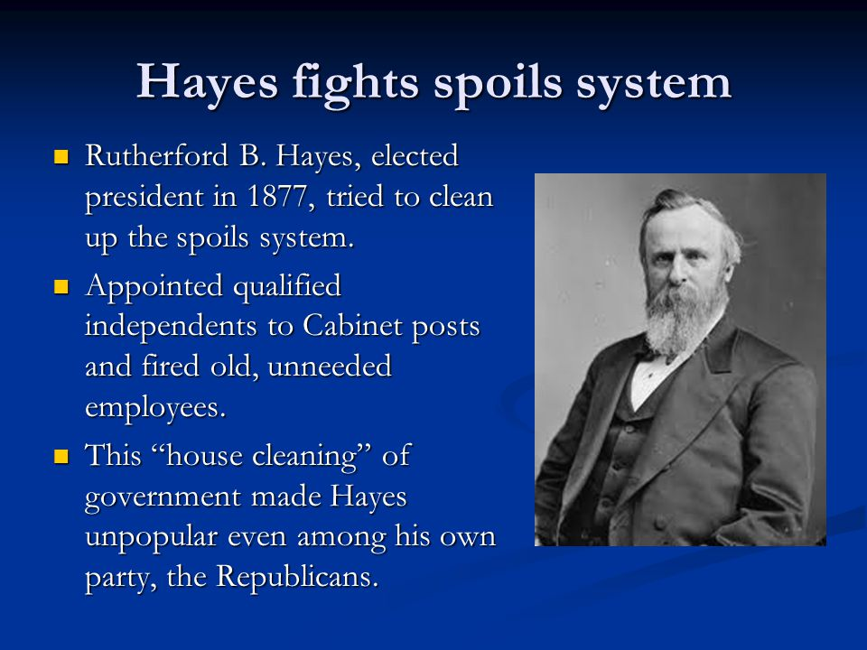 Hayes fights spoils system