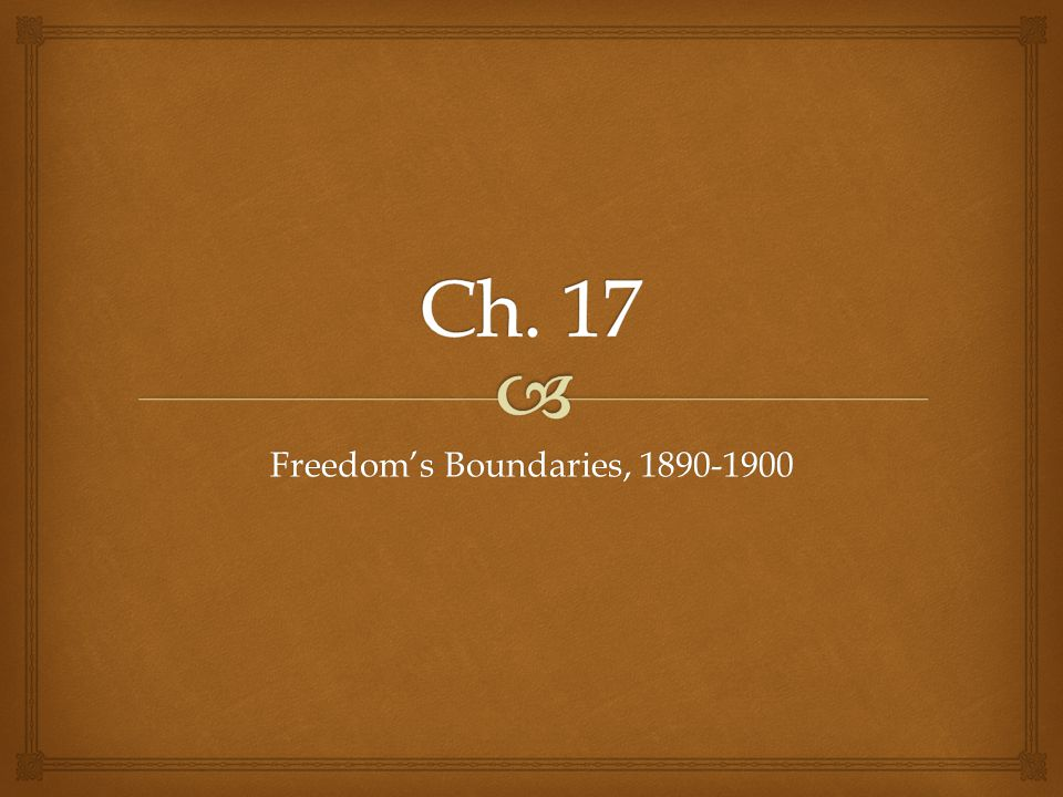 Freedom's Boundaries, 1890-1900