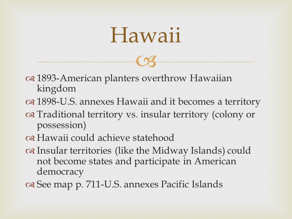 Hawaii 1893-American planters overthrow Hawaiian kingdom
