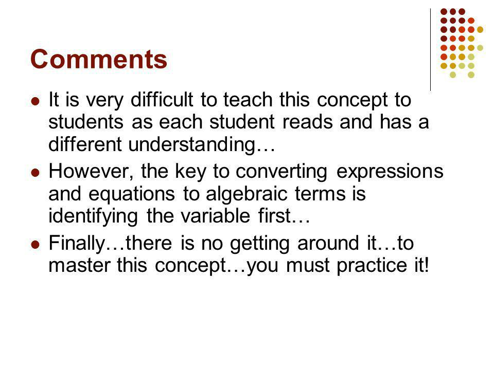 Comments It is very difficult to teach this concept to students as each student reads and has a different understanding…