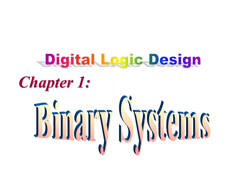 Digital Systems Discrete Data Binary System Examples: Combine together