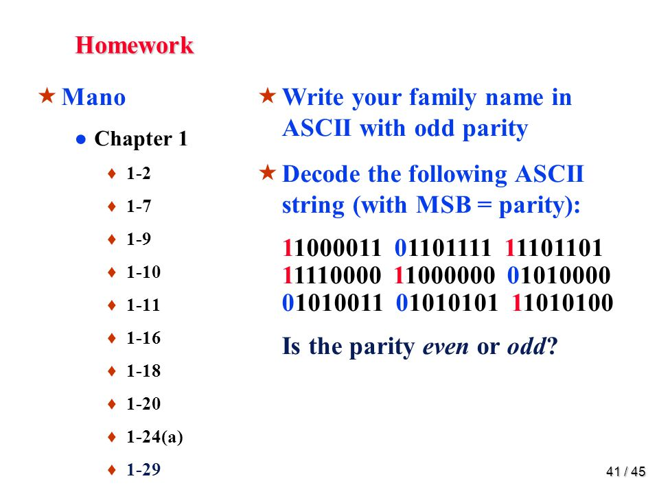 Homework Mano. 1-2. What is the exact number of bytes in a system that contains (a) 32K byte, (b) 64M byte, and (c) 6.4G byte