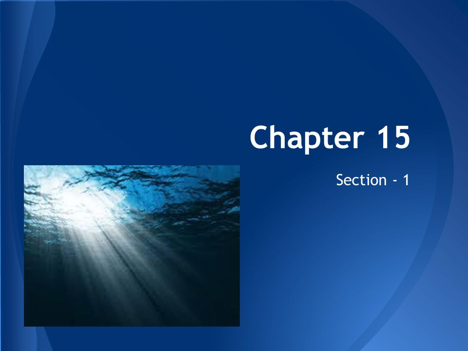 Chapter 15 Section - 1