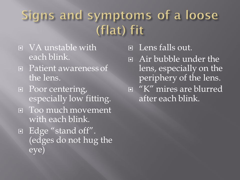 Signs and symptoms of a loose (flat) fit