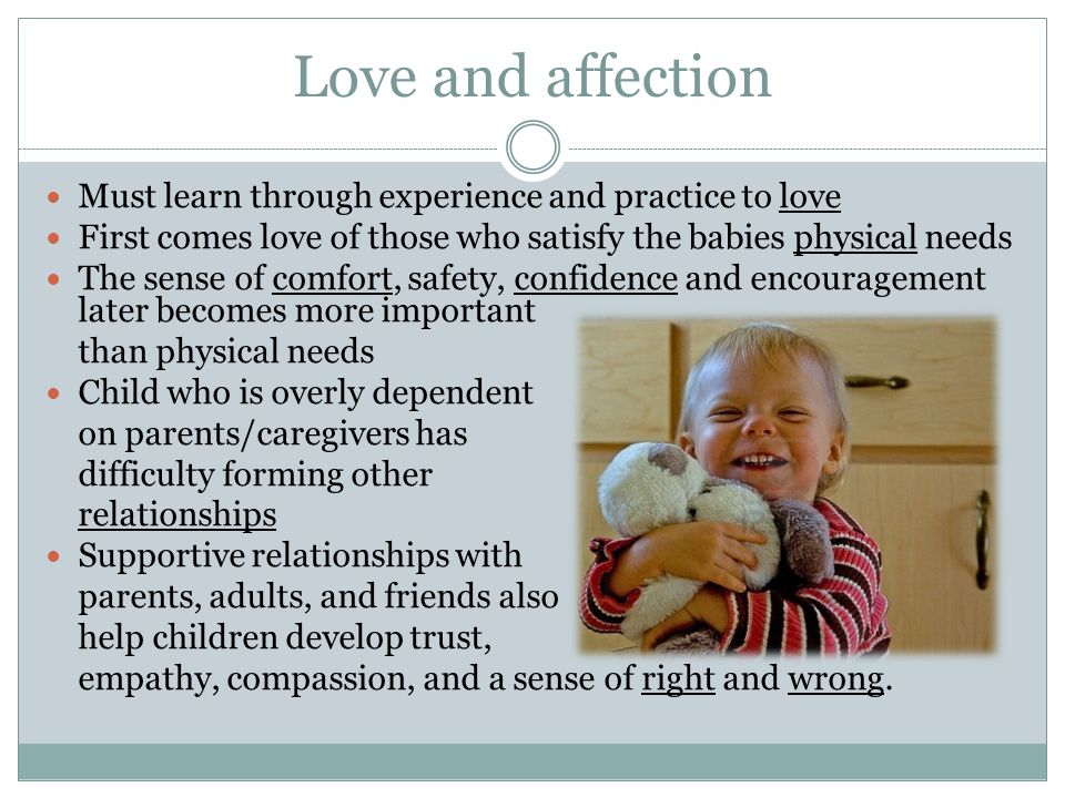 Love and affection Must learn through experience and practice to love