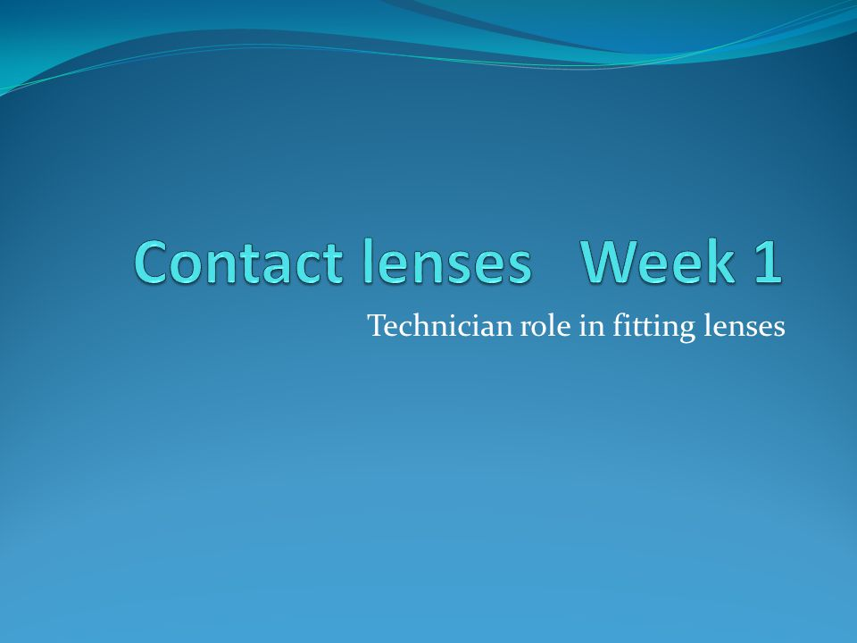 Technician role in fitting lenses