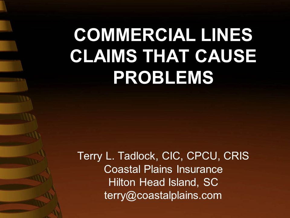 COMMERCIAL LINES CLAIMS THAT CAUSE PROBLEMS