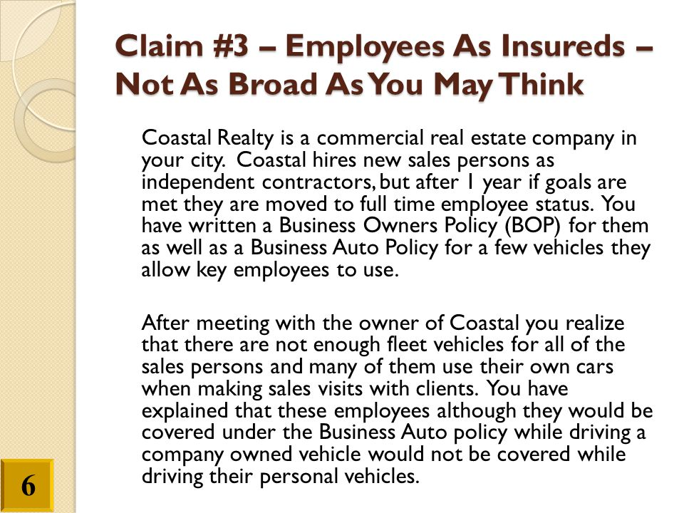 Claim #3 – Employees As Insureds – Not As Broad As You May Think