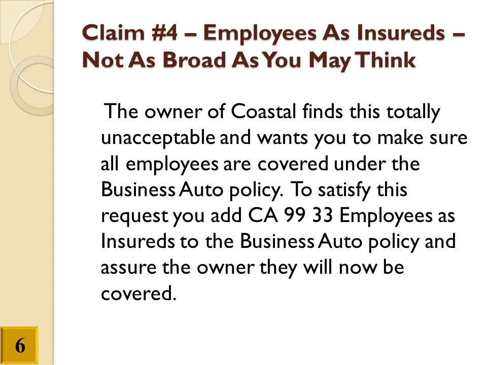 Claim #4 – Employees As Insureds – Not As Broad As You May Think