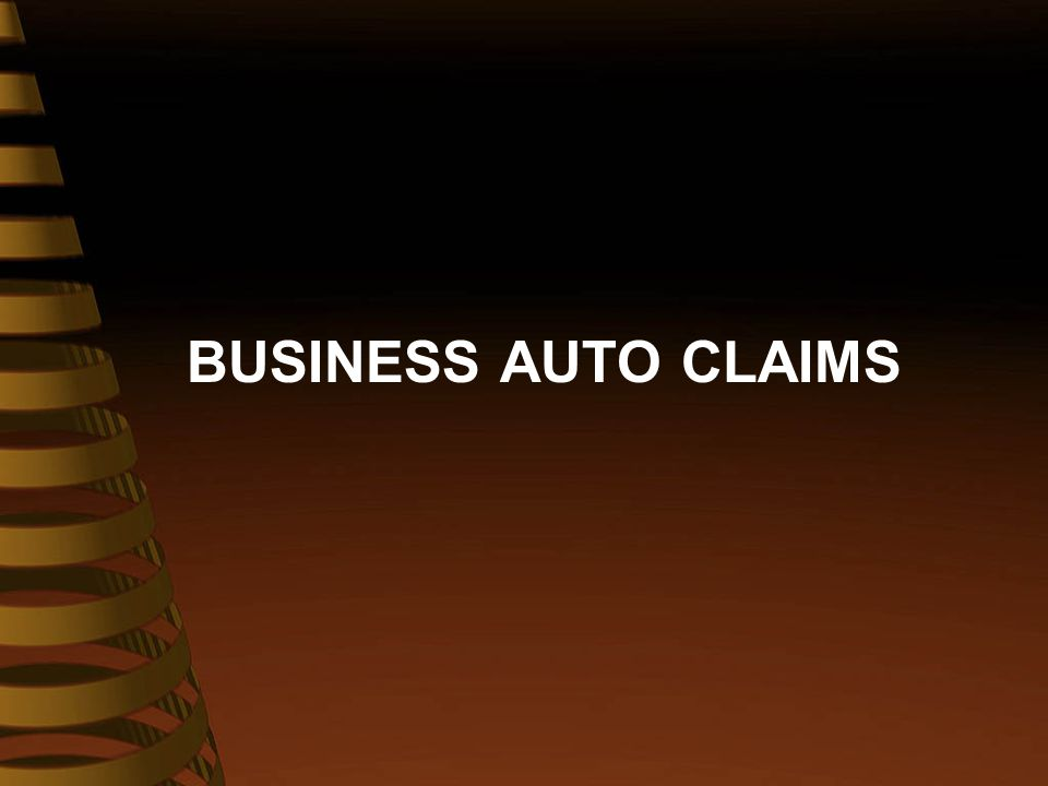 BUSINESS AUTO CLAIMS