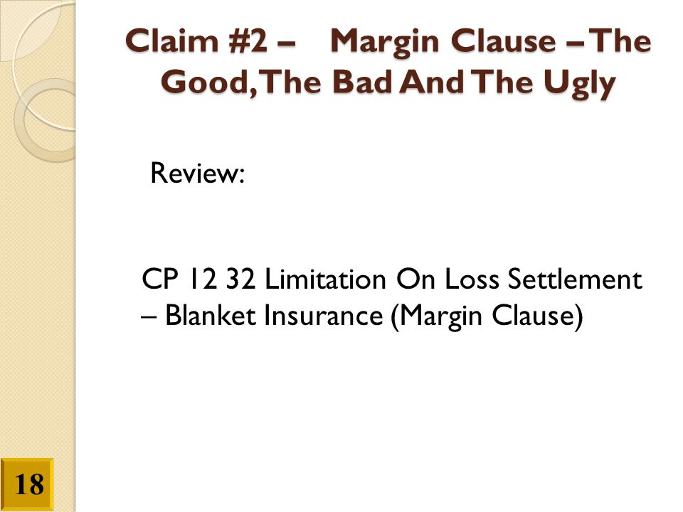 Claim #2 – Margin Clause – The Good, The Bad And The Ugly