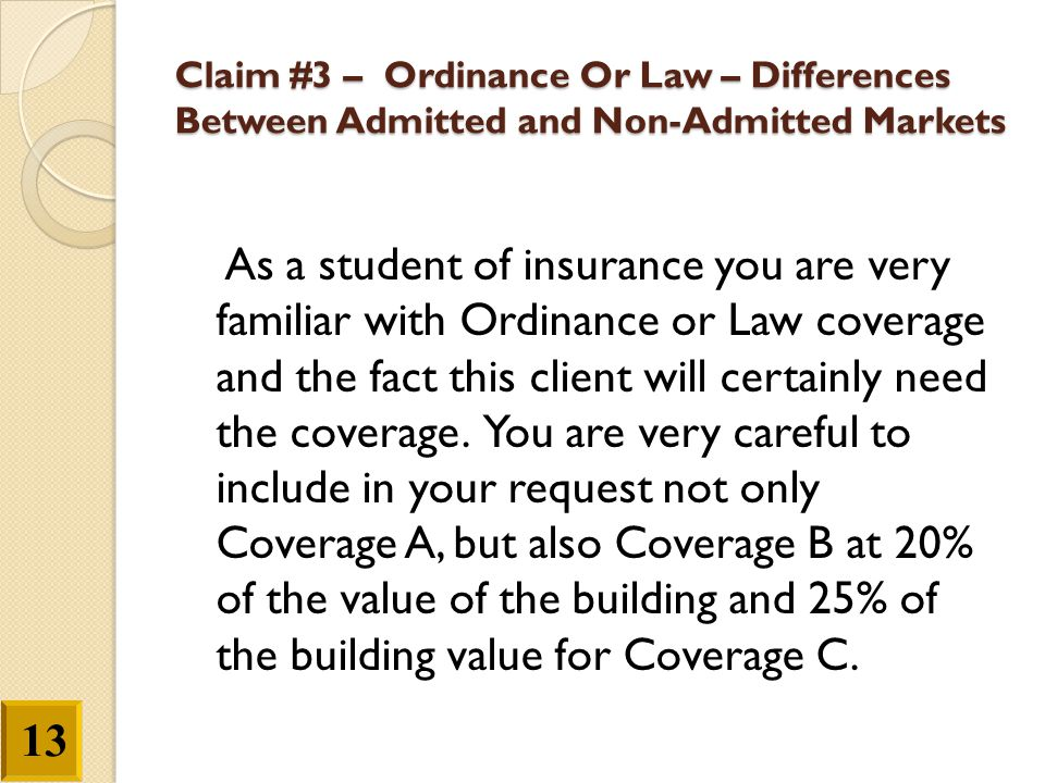 Claim #3 – Ordinance Or Law – Differences Between Admitted and Non-Admitted Markets