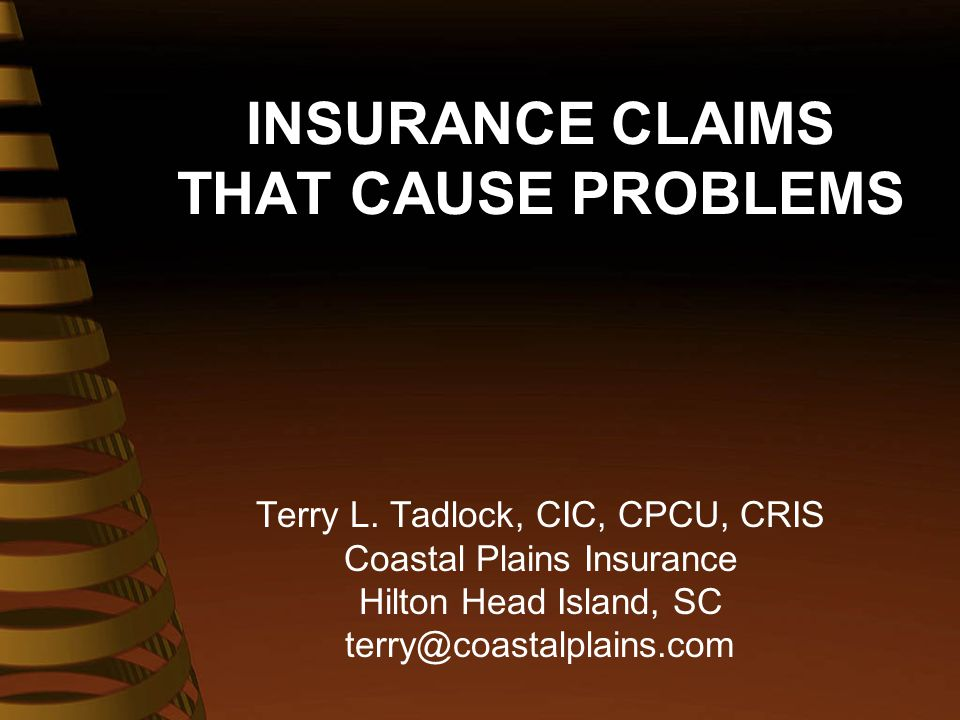 INSURANCE CLAIMS THAT CAUSE PROBLEMS