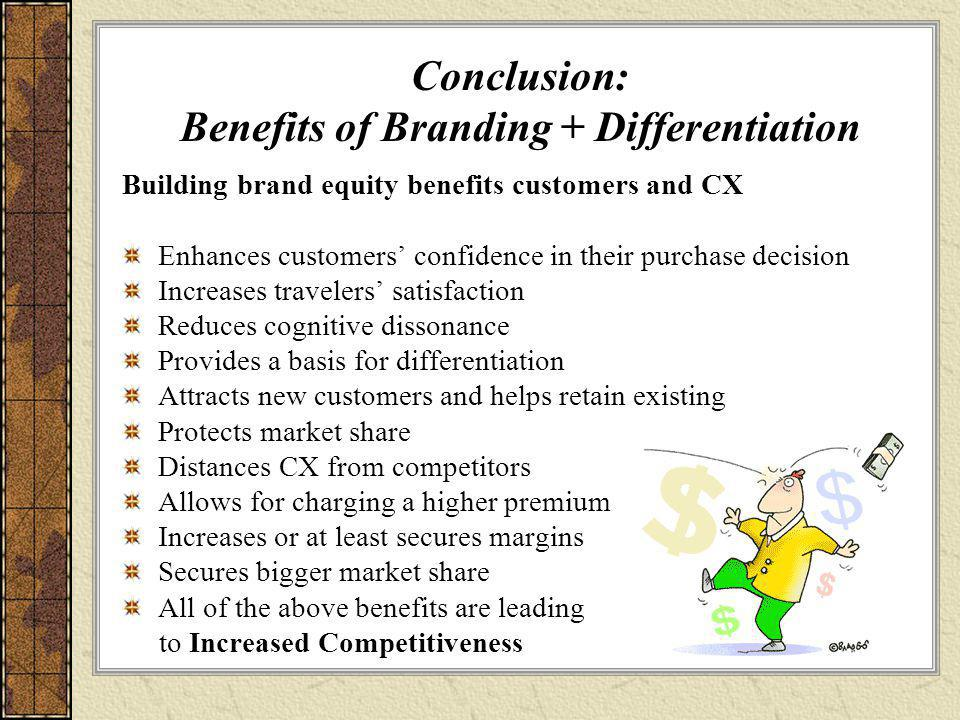 Conclusion: Benefits of Branding + Differentiation