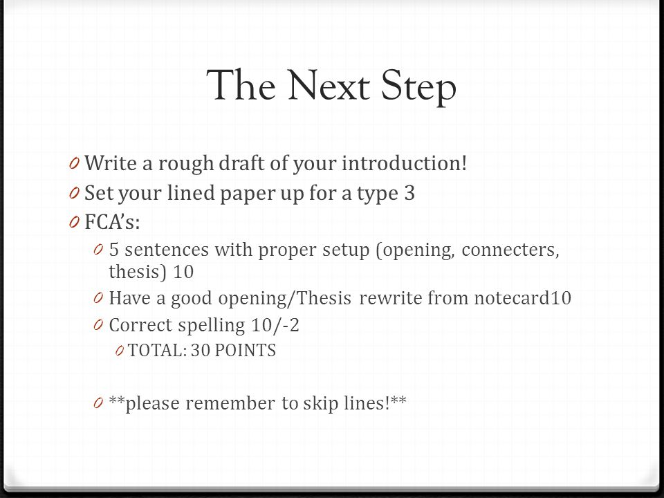 The Next Step Write a rough draft of your introduction!