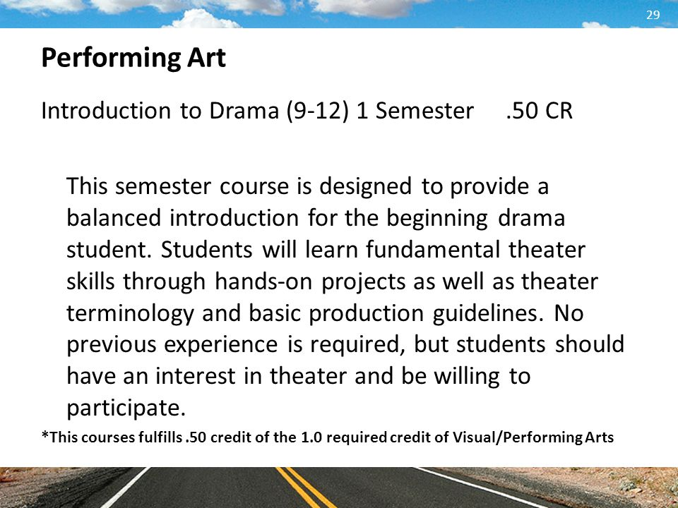Performing Art Introduction to Drama (9-12) 1 Semester .50 CR