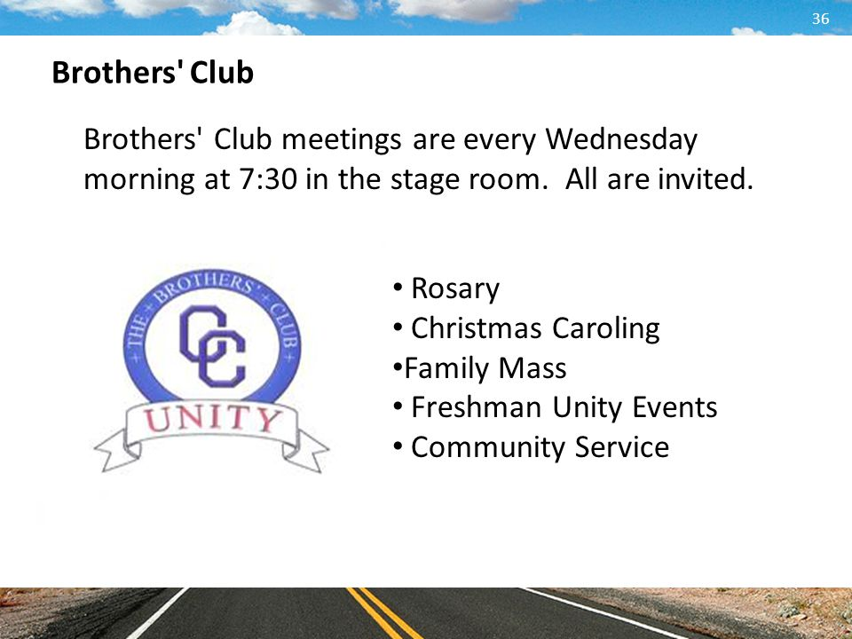 Brothers Club Brothers Club meetings are every Wednesday morning at 7:30 in the stage room. All are invited.