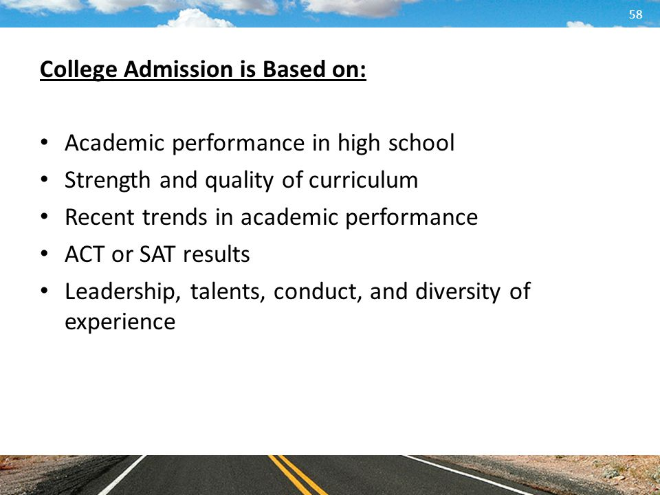 College Admission is Based on: