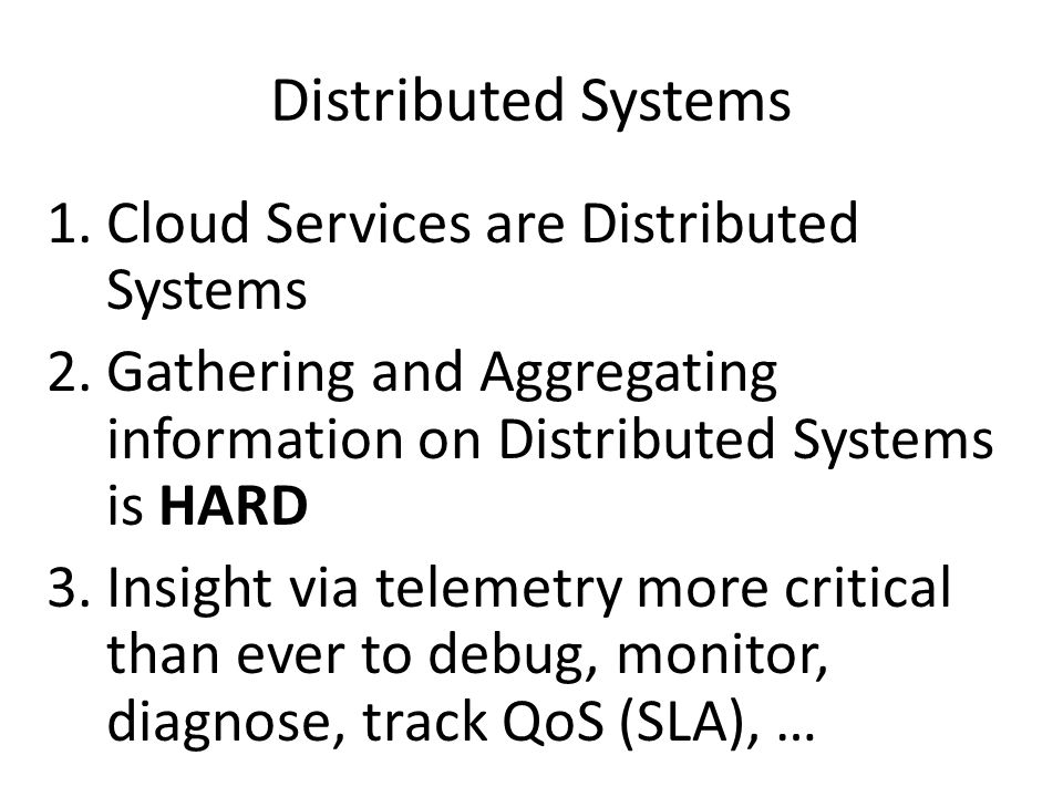 Distributed Systems Cloud Services are Distributed Systems