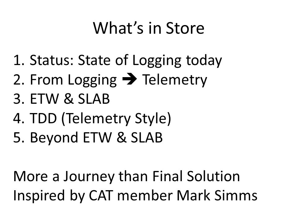 What's in Store Status: State of Logging today